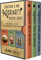 The Professor & Mrs. Moriarty Mysteries: Books 1-3 ebook by Anna Castle