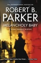 Melancholy Baby ebook by Robert B Parker