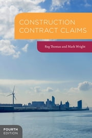 Construction Contract Claims ebook by R.W. Thomas,Mark Wright