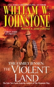 The Violent Land ebook by William W. Johnstone,J.A. Johnstone