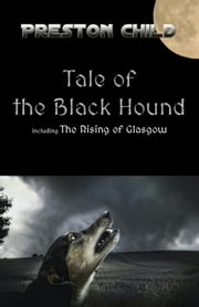 Tale of the Black Hound ebook by Preston Child
