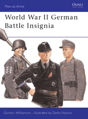 World War II German Battle Insignia ebook by Gordon Williamson, Darko Pavlovic