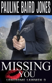 Missing You - Book 3 ebook by Pauline Baird Jones