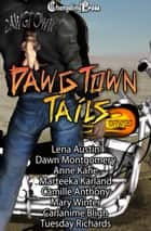 Dawg Town (Anthology) ebook by Camille Anthony, Lena Austin, Marteeka Karland