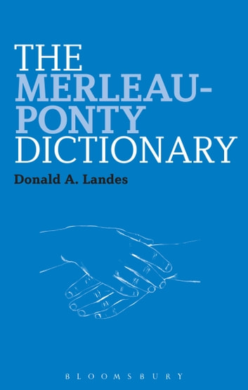 The Merleau-Ponty Dictionary ebook by Dr Donald A. Landes