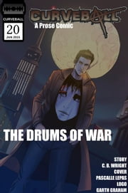 Curveball Issue 20: The Drums of War - Curveball, #20 ebook by C. B. Wright