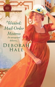 Wanted: Mail-Order Mistress ebook by Deborah Hale