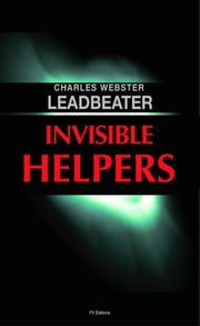 Invisible Helpers ebook by CHARLES W LEADBEATER