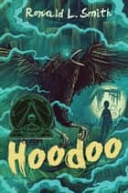Hoodoo ebook by Ronald L. Smith