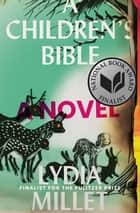 A Children's Bible: A Novel ebook by Lydia Millet