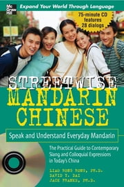 Streetwise Mandarin Chinese with MP3 Disc : Speak and Understand Everyday Mandarin Chinese - Speak and Understand Everyday Mandarin Chinese ebook by Rongrong Liao, David Dai, Jack Franke