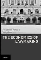 The Economics of Lawmaking ebook by Francesco Parisi, Vincy Fon