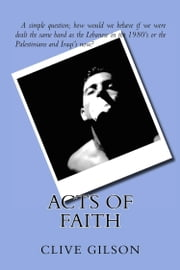 Acts of Faith ebook by Clive Gilson
