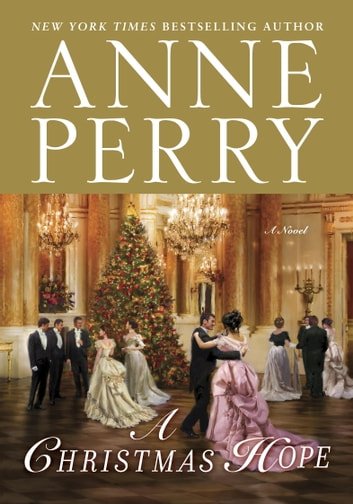 A Christmas Hope - A Novel ebook by Anne Perry