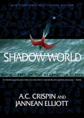 Shadow World (StarBridge #3) ebook by A. C. Crispin,Jannean Elliott