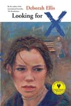 Looking for X ebook by Deborah Ellis