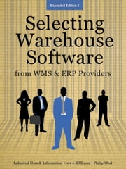 Selecting Warehouse Software from WMS and ERP Providers - Expanded Edition ebook by Obal, Philip