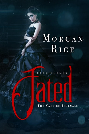 Fated (Book #11 in the Vampire Journals) ebook by Morgan Rice
