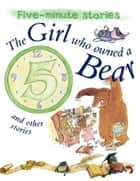 The Girl who owned a Bear and Other Stories ebook by Miles Kelly