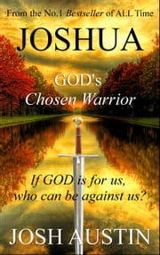 Joshua: God's Chosen Warrior ebook by Josh Austin