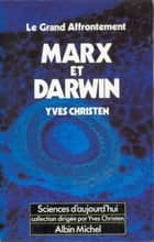 Marx et Darwin, le grand affrontement ebook by Yves Christen
