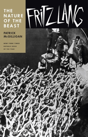 Fritz Lang - The Nature of the Beast ebook by Patrick McGilligan