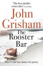 The Rooster Bar - The New York Times and Sunday Times Number One Bestseller ebook by