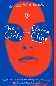 The Girls - A Novel ebook by Emma Cline