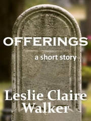 Offerings ebook by Leslie Claire Walker