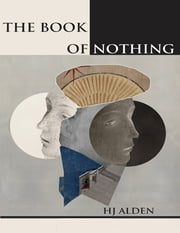 The Book of Nothing ebook by HJ Alden
