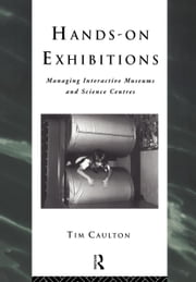 Hands-On Exhibitions ebook by Caulton, Tim