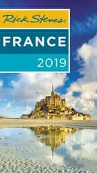 Rick Steves France 2019 ebook by Rick Steves, Steve Smith