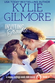 Inviting Trouble - Happy Endings Book Club series, Book 2 ebook by Kylie Gilmore