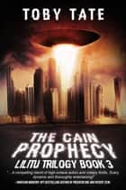 The Cain Prophecy (Lilitu Trilogy Book 3) ebook by Toby Tate