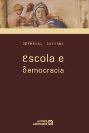 Escola e democracia ebook by Dermeval Saviani
