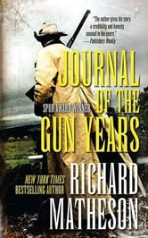 Journal of the Gun Years ebook by Richard Matheson