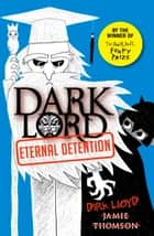 Dark Lord: Eternal Detention - Book 3 ebook by Jamie Thomson