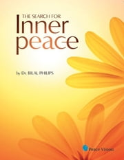 The Search for Inner Peace ebook by Dr Bilal Philips