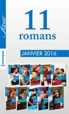 10 romans Azur + 1 gratuit (nº3665 à 3674 - janvier 2016) ebook by Collectif