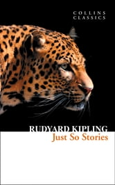 Just So Stories (Collins Classics) ebook by Rudyard Kipling