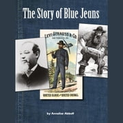 Story of Blue Jeans, The audiobook by Annalise Abbott