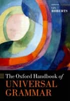 The Oxford Handbook of Universal Grammar ebook by Ian Roberts