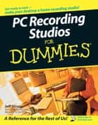 PC Recording Studios For Dummies ebook by Jeff Strong