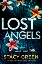 Lost Angels - A nail-biting crime thriller packed with suspense ebook by Stacy Green