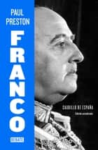 Franco (edición actualizada) - Caudillo de España ebook by Paul Preston