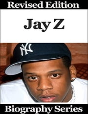 Jay Z - Biography Series ebook by Matt Green