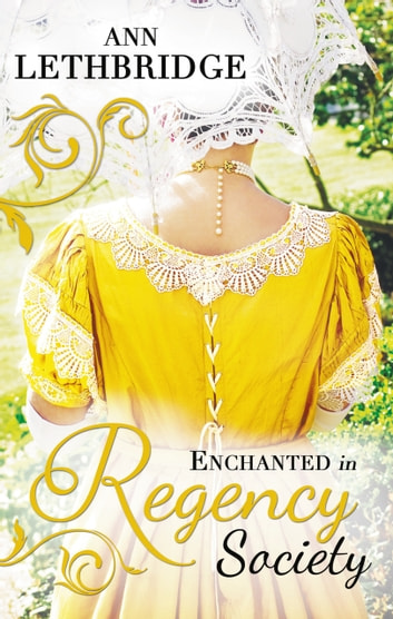 Enchanted in Regency Society: Wicked Rake, Defiant Mistress / The Gamekeeper's Lady (Mills & Boon M&B) ebook by Ann Lethbridge