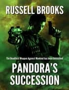 Pandora's Succession - An International Spy Thriller ebook by Russell Brooks