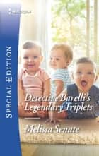 Detective Barelli's Legendary Triplets ebook by Melissa Senate