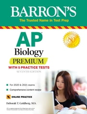 AP Biology Premium - With 5 Practice Tests ebook by Deborah T. Goldberg M.S.